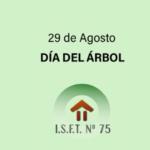 29 de agosto DÍA NACIONAL DEL ÁRBOL.